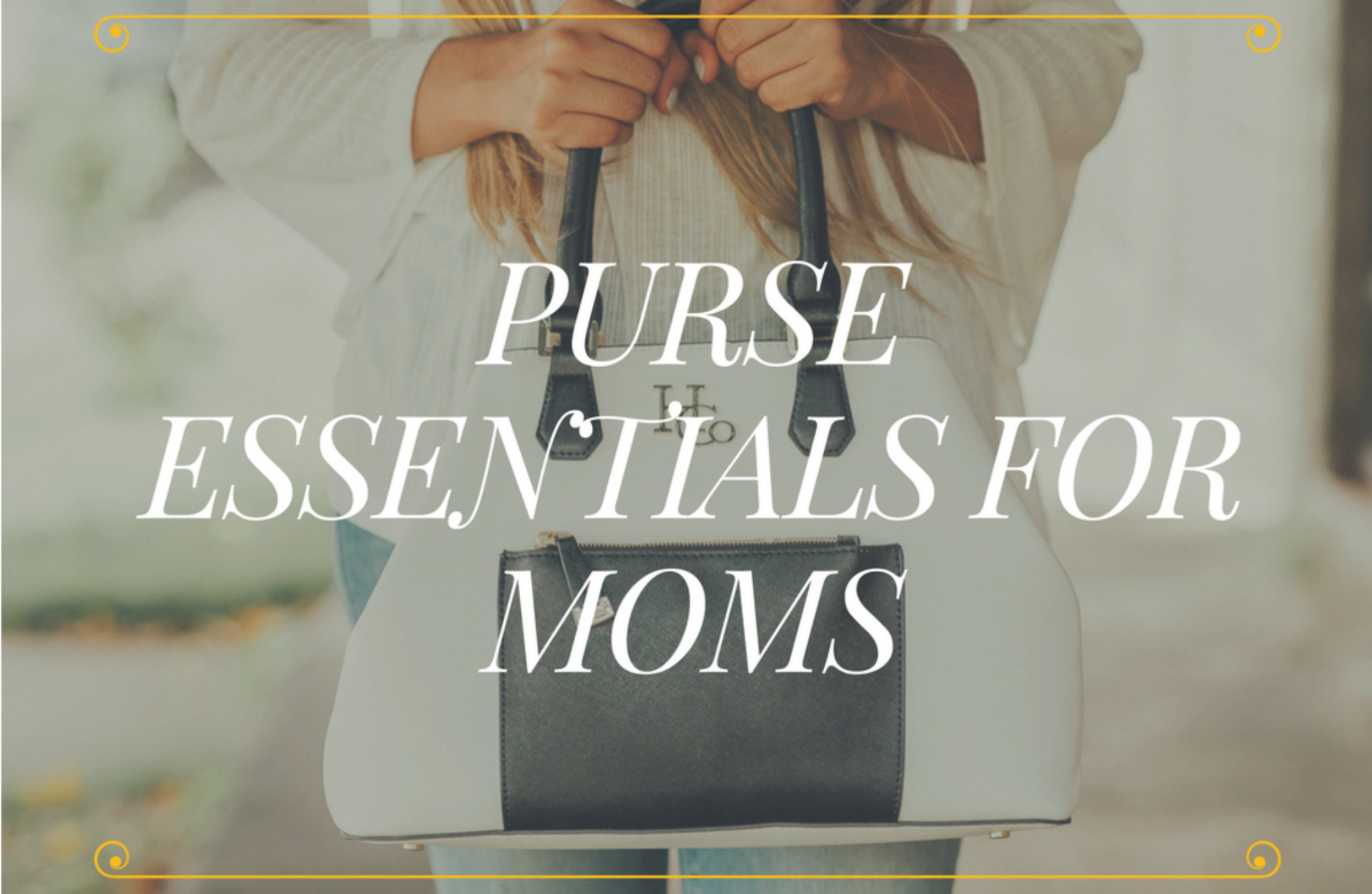 10 Things every mom should have in her purse