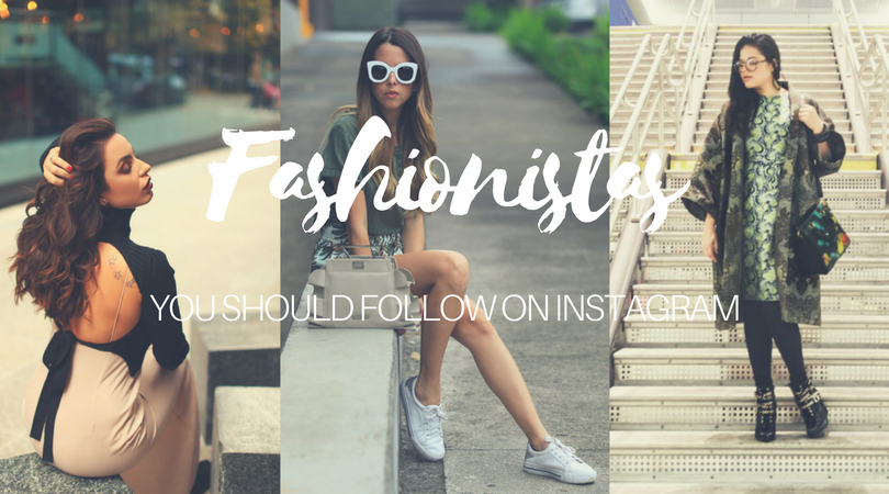 Fashion Instagrammers you SHOULD be following right now!